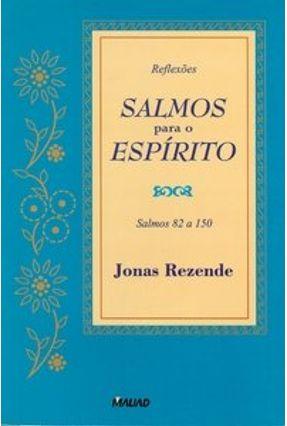 Salmos para o Espírito - Salmos 82 a 150 - Rezende,Jonas   Hoshan.org