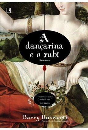 A Dançarina e o Rubi - Unsworth,Barry pdf epub