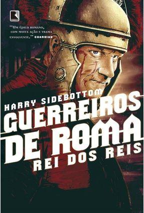 Guerreiros de Roma - Rei Dos Reis - Vol. 2 - Sidebottom,Harry | Hoshan.org