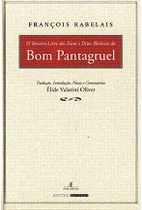 O Terceiro Livro dos Fatos e Ditos Heróicos do Bom Pantagruel - Rabelais,Francois | Hoshan.org