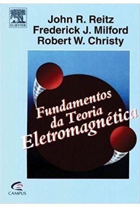 Fundamentos da Teoria Eletromagnética - Reitz,John R. | Tagrny.org
