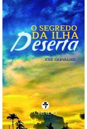 O Segredo Da Ilha Deserta - José Carvalho | Hoshan.org