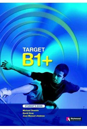 Target B1+ Student's Pack - Student's Book + CD - Gray,Davis Jiménez,Juan Manuel Downie,Michael | Hoshan.org