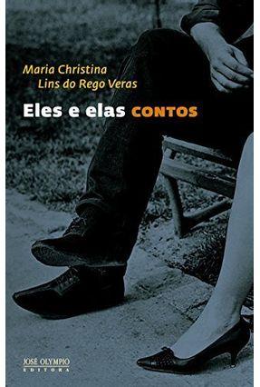 Eles E Elas - Veras,Maria Christina Lins do Rego | Tagrny.org