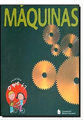 Máquinas - Coleção o que É ? - Zeitoun,Charline | Nisrs.org