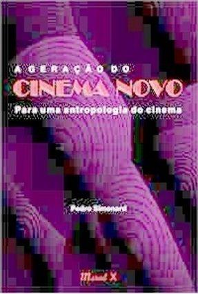 A Geração do Cinema Novo - Simonard,Pedro   Tagrny.org