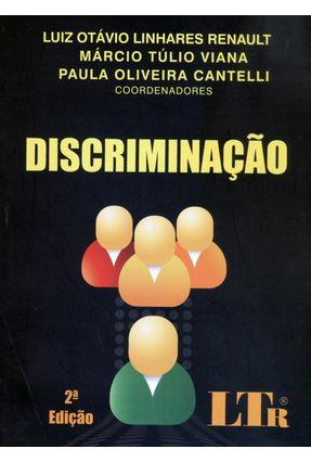 Discriminação - 2ª Ed. 2010 - Renault,Luiz Otavio Linhares Viana,Marcio Tulio Cantelli,Paula Oliveira   Hoshan.org