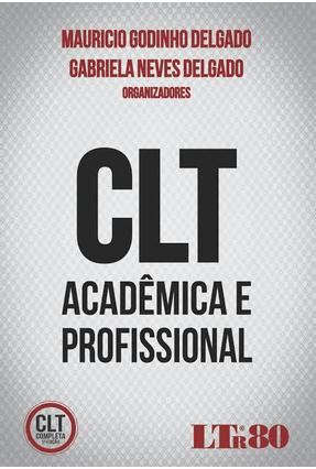 Usado - CLT Acadêmica e Profissional - Delgado,Mauricio Godinho   Tagrny.org