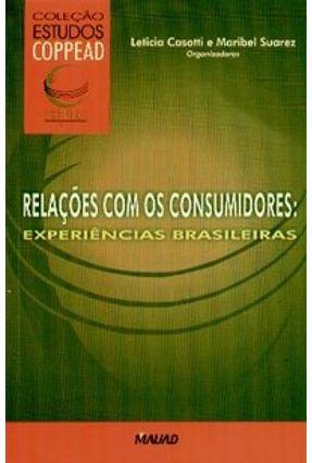 Relações com os Consumidores - Experiências Brasileiras -  Col.estudos Coppead - Suarez,Maribel Casotti,Leticia | Hoshan.org
