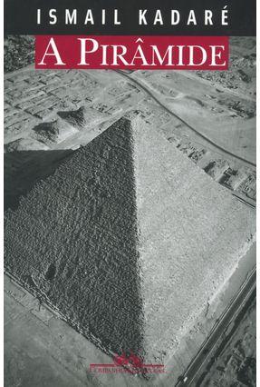 A Pirâmide - Kadare,Ismail | Hoshan.org