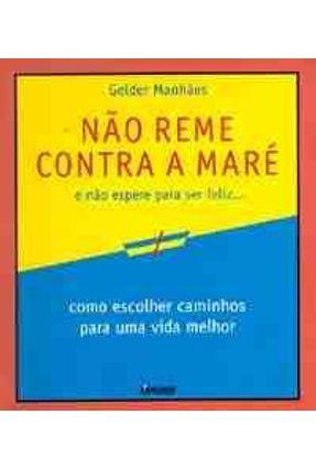Nao Reme Contra a Mare - Manhaes,Gelder pdf epub