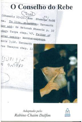 O Conselho Do Rebe - Chaim Dalfim | Hoshan.org