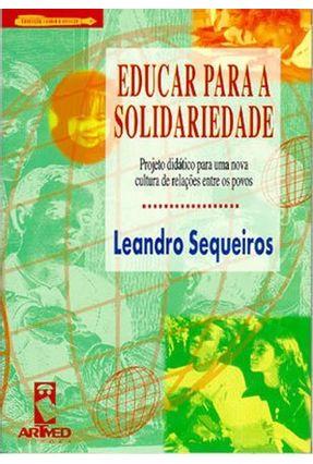 Educar para a Solidariedade - Sequeiros,Leandro   Hoshan.org