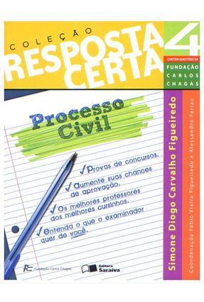 Processo Civil - Vol. 4 - Col. Resposta Certa - Figueiredo,Simone Diogo Carvalho | Tagrny.org