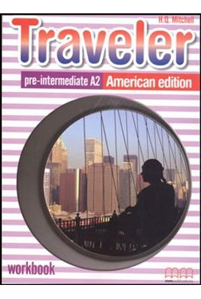 Traveler - Pre-intermediate A2 - Workbook - American Edition - Mitchell,H. Q. | Nisrs.org