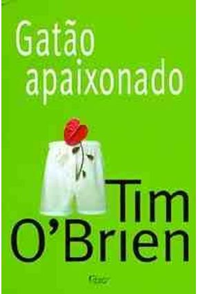 Gatao Apaixonado - O'brien,Tim | Tagrny.org