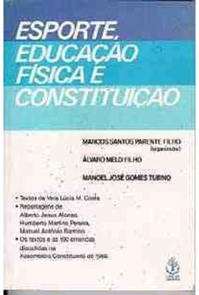Esporte, Educação Física e Constituição - Parente F,Marcos Santos   Tagrny.org