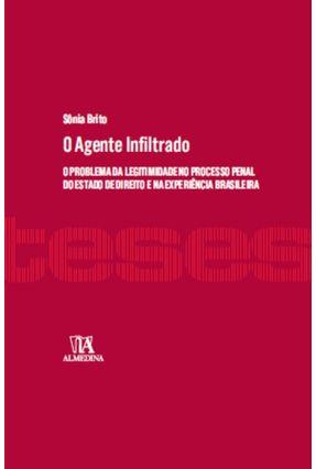 O Agente Infiltrado - Col.Teses De Doutoramento - Brito,Sônia pdf epub