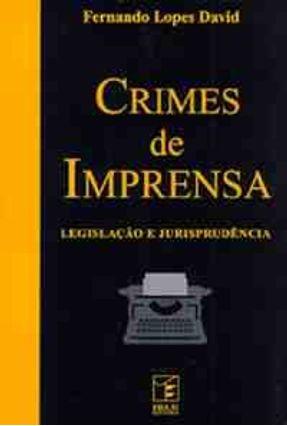 Crimes de Imprensa: Legis e Jurisprudencia - David,Fernando Lopes pdf epub