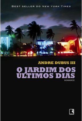 Jardim Dos Últimos Dias - Dubus,Andre pdf epub