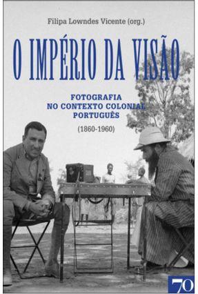 O Império da Visão - Vicente,Filipa Lowndes   Hoshan.org