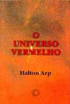 O Universo Vermelho - Colecao Big Bang - Arp,Halton   Hoshan.org