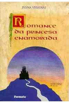 Romance da Princesa Enamorada - Versiani,Ivana | Tagrny.org
