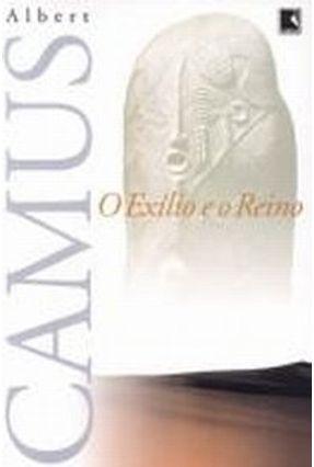 O Exilio e o Reino - Camus,Albert | Tagrny.org