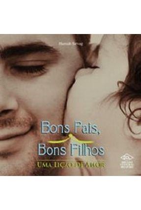 Bons Pais , Bons Filhos - Uma Lição De Amor - Sargav,Hanna | Tagrny.org
