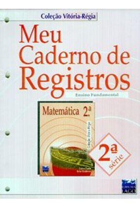 Meu Caderno de Registros - Matematica 2 Serie - Darin,Aurea   Hoshan.org