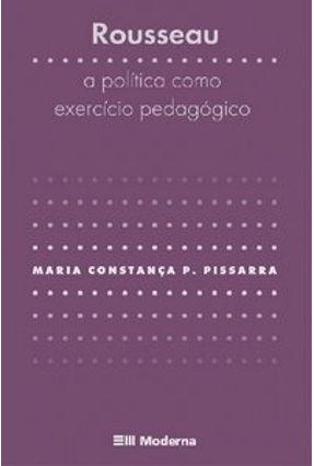 Rousseau - A Política Como Exercício Pedagógico - Col. Logos - Pissarra,Maria Constança P. pdf epub