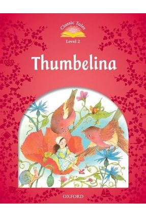 Thumbelina - Activity Book And Play - Classic Tales - Level 2 - Pack - Editora Oxford   Nisrs.org