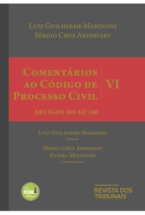 Comentários Ao Código De Processo Civil V. Vi - Artigos 369 Ao 380  - 2ª Ed. 2018 - Luiz Guilherme Marinoni Sérgio Cruz Arenhart | Hoshan.org