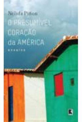 O Presumível Coração da América - Piñon,Nélida pdf epub