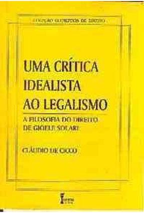 Uma Critica Idealista Ao Legalismo - De Cicco,Claudio   Nisrs.org
