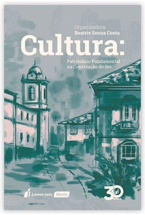 Cultura: Patrimônio Fundamental Na Constituição Do Ser - Costa,Beatriz Souza pdf epub