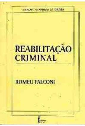 Reabilitacao Criminal - Falconi,Romeu | Nisrs.org