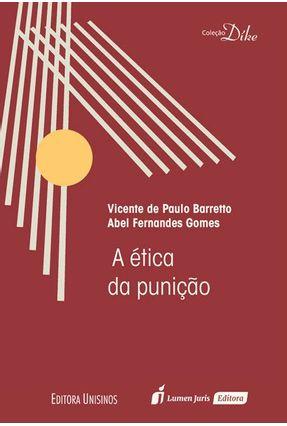 A Ética Da Punição - Gomes,Abel Fernandes Barreto,Vicente de Paulo | Nisrs.org