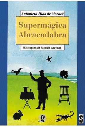 Supermagica Abracadabra - Moraes,Antonieta Dias de   Hoshan.org