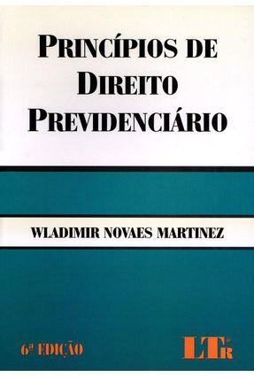 Princípios de Direito Previdenciário - 6ª Ed. 2015 - Martinez,Wladimir Novaes | Hoshan.org