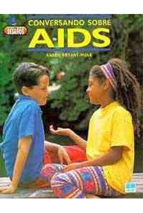 Conversando Sobre Aids - Col. Desafios - Bryant-mole,Karen | Hoshan.org
