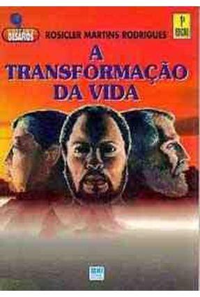 A Transformação da Vida - Col. Desafios - Rodrigues,Rosicler Martins pdf epub
