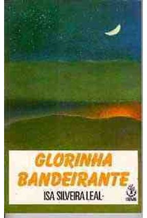 Glorinha Bandeirante - Leal,Isa Silveira | Hoshan.org