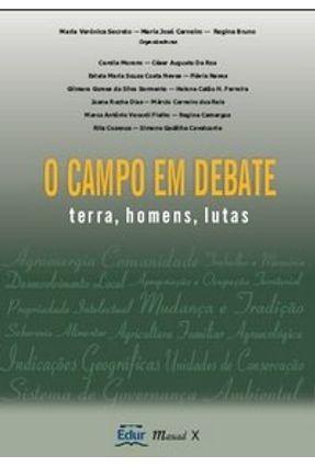 O Campo Em Debate - Terra, Homens, Lutas - Bruno,Regina Secreto,María Verónica Carneiro,Maria José   Hoshan.org
