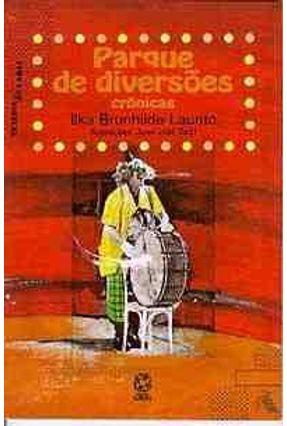 Parque De Diversões - Crônicas - Col. Transas & Tramas - Laurito,Ilka Brunhilde pdf epub