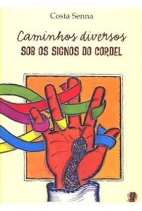 Caminhos Diversos Sob os Signos do Cordel - Senna,Costa | Hoshan.org