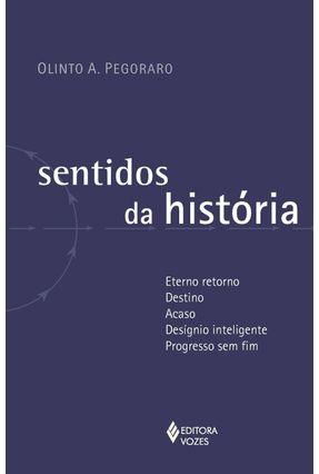 Sentidos Da História - Pegoraro,Olinto A.   Nisrs.org