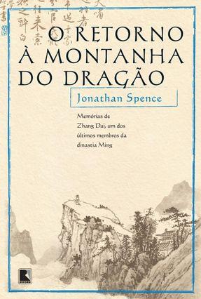 O Retorno À Montanha do Dragão - Spence,Jonathan | Hoshan.org