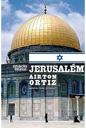 Jerusalém - Col. Expedições Urbanas - Nova Ortografia - Ortiz,Airton | Hoshan.org