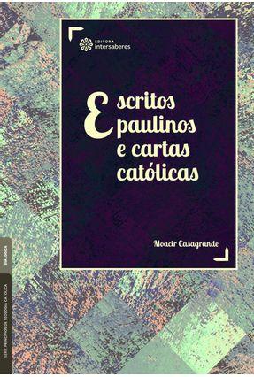 Escritos Paulinos E Cartas Católicas - Casagrande,Moacir   Nisrs.org